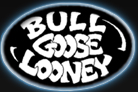 Bull Goose Looney - Streaming Music, Mp3's, Image Gallery, & More!